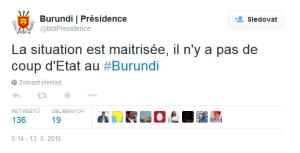 """,,Situace je pod kontrolou, žádný státní převrat se v Burundi nekoná"""" píše na svém Twitteru prezidentský úřad Burundi"""